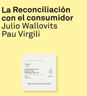 La reconciliación con el consumidor, de Julio Wallovits y Pau Virgili