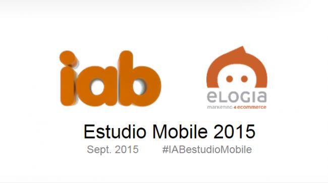 VII Estudio Anual de Mobile Marketing de IAB Spain y Elogia 2015