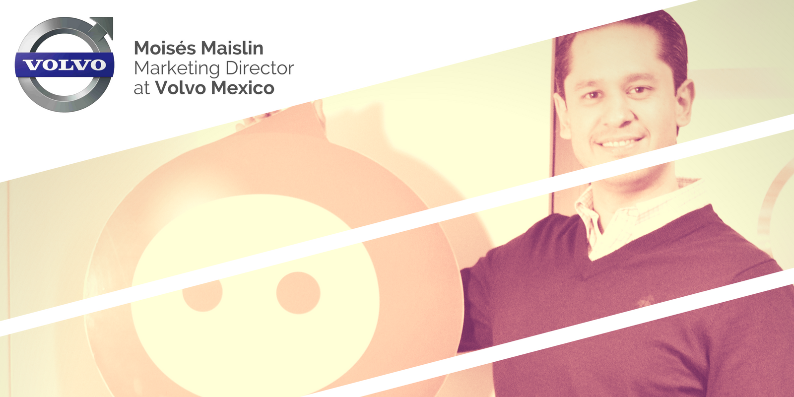 Moisés Maislin Marketing Director at Volvo Mexico Entrevista Elogia foto principal.png