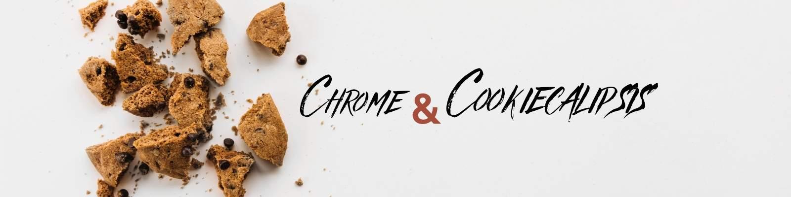 🍪💥 El Cookiecalipsis: Chrome anuncia que eliminará las cookies de terceros