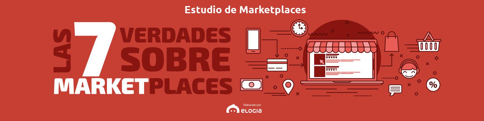 I Estudio Marketplaces : Las 7 verdades sobre los Marketplaces
